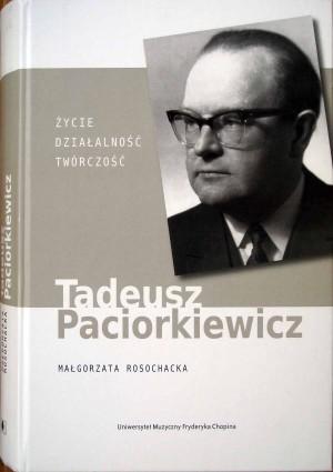 Tadeusz Paciorkiewicz – życie, działalność, twórczość