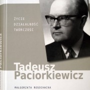Tadeusz Paciorkiewicz – life, activity, composition